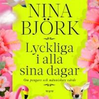 Grupplogga för Nina Björk: Lyckliga i alla sina dagar