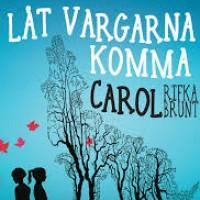 Grupplogga för Februaricirkel - Låt vargarna komma av Carol Rifka Brunt